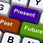 "Thinking On Your Feet – Use the ""Past – Present – Future"" Strategy"